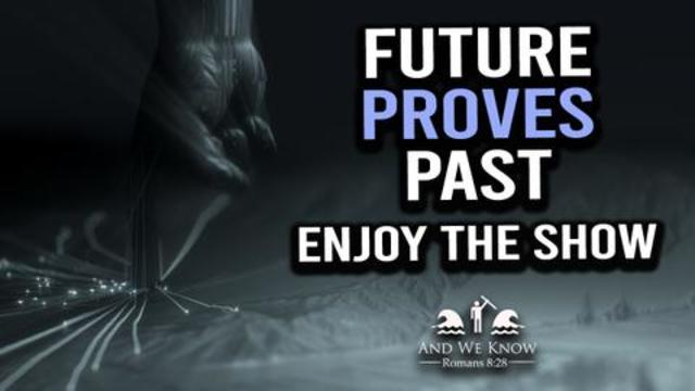The Proof Seems Undeniable! Future Is Proving the Past! Pray! - Must Video