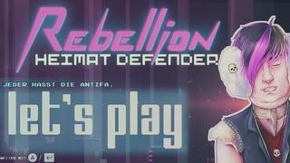 Let's Play Rebellion: Heimat Defender!