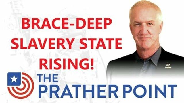 Brace: Deep Slave State Rising! - Maj. Jerry Prather, Ret. Must Video