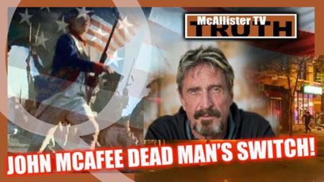 John McAfee Dead Man's Switch! Q Anon! JFK Jr. Alive? - McAllister TV