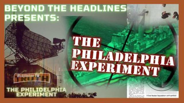 Beyond The Headlines! The Philadelphia Experiment! What happened On That Ship? - McAllister TV Must Video