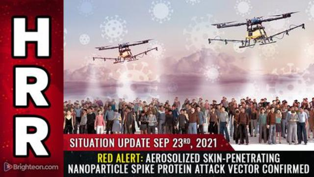 Situation Update, Sep 23, 2021 - Red Alert: Aerosolized Skin-Penetrating Nanoparticle Spike Protein! - Mike Adams Must Video