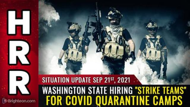 """Situation Update, 9/21/21 - Washington State Hiring """"Strike Teams"""" for Covid Quarantine Camps! - Mike Adams Must Video"""