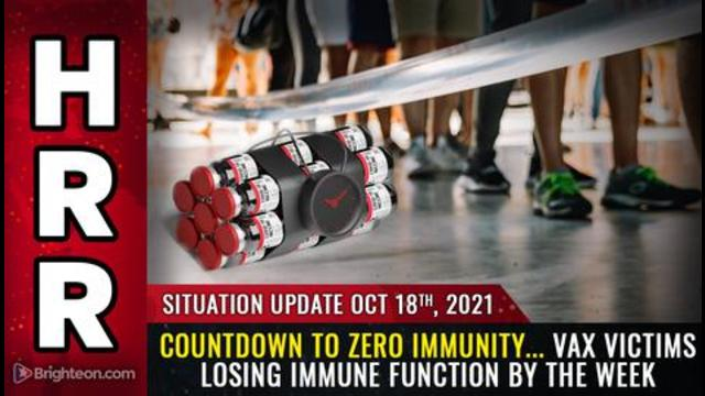 Situation Update, 10/18/21 - Countdown to Zero Immunity! Vax Victims Losing Immunity By The Week! - Mike Adams Must Video