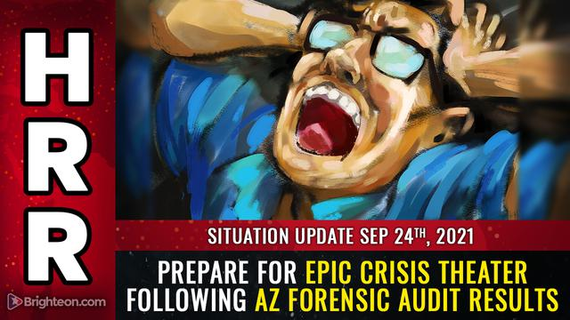 Situation Update, Sep 24, 2021 - Prepare For Epic CRISIS THEATER Following AZ Forensic Audit Results!! - Mike Adams Must Video