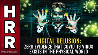Digital Delusion: Zero Evidence That Covid-19 Virus Exists In The Physical World! - Mike Adams Must Video