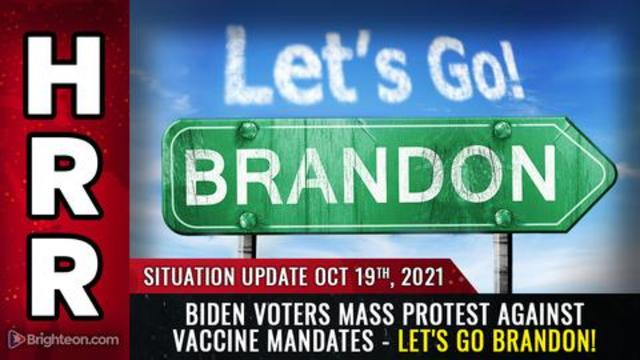 Situation Update, 10/19/21 - Let's go Brandon! Biden Voters Mass Protest Against Vaccine Mandates! - Mike Adams Must Video