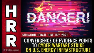 Situation Update, 6/16/21 - Convergence Of Evidence Points To Cyber Strike On Energy Infrastructure! - Mike Adams Must Video