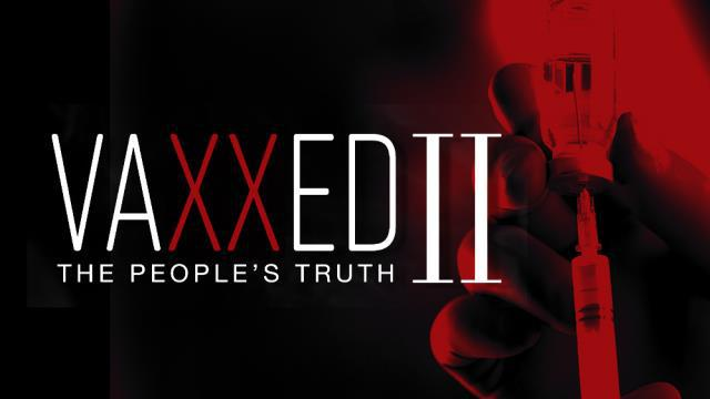 VAXXED II: THE PEOPLES TRUTH