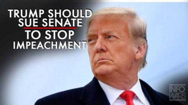 Why The President Should Sue The Senate To Stop Impeachment