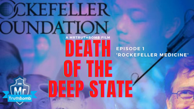 Death Of The Deep State! Rockefeller Medicine!! - A Mr. Truth Bomb Film - Episode 1 - Must Video