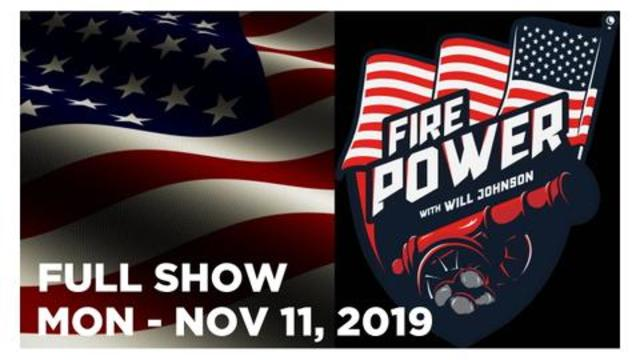 FIRE POWER NEWS (FULL SHOW) MON – 11/11/19: BRYSON GRAY, NOEL FRITSCH, NEWS, REPORTS & ANALYSIS