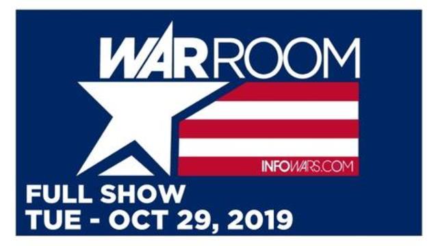 WAR ROOM (FULL SHOW) TUESDAY 10/29/19 • NEWS & ANALYSIS • INFOWARS