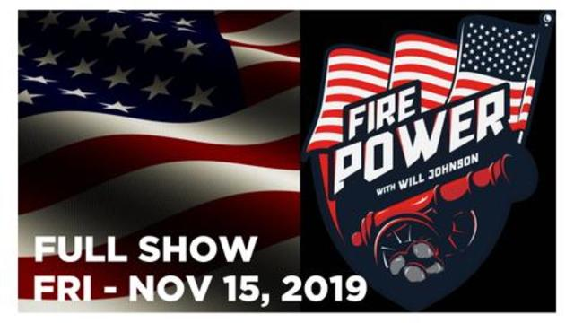 FIRE POWER NEWS (FULL SHOW) FRI – 11/15/19: ROGER STONE VERDICT, IMPEACHMENT HEARING, CALLS