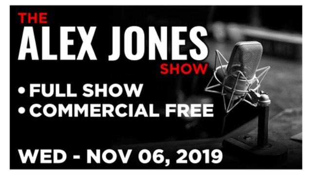ALEX JONES (FULL SHOW) WEDNESDAY 11/6/19: JAMES O'KEEFE, ROBERT BARNES, JOEL SKOUSEN, MIKE ADAMS