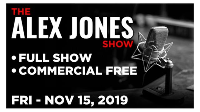 ALEX JONES (FULL SHOW) FRIDAY 11/15/19: ROGER STONE FOUND GUILTY, LARRY NICHOLS, TYLER NIXON, NEWS