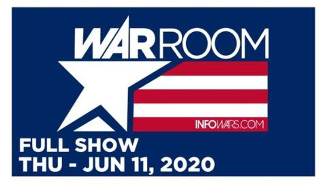 WAR ROOM (FULL SHOW) THURSDAY 6/11/20
