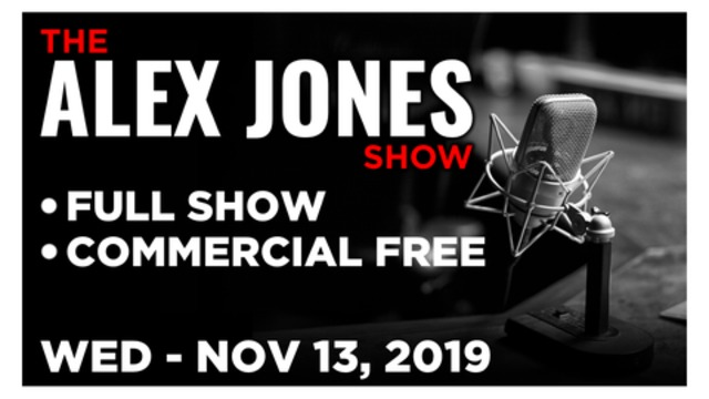 ALEX JONES (FULL SHOW) WEDNESDAY 11/13/19: STEVE PIECZINIK, IMPEACHMENT, MILLIE WEAVER, MIKE ADAMS