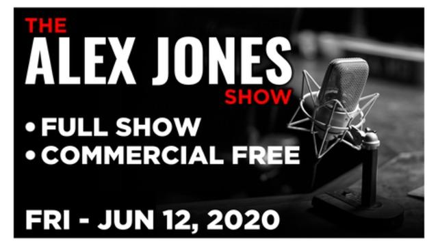 ALEX JONES (FULL SHOW) FRIDAY 6/12/20