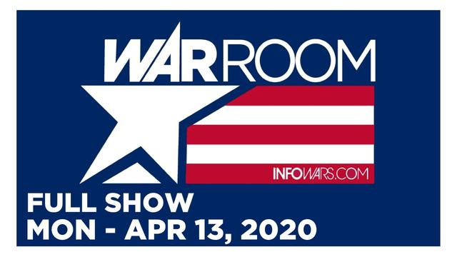 WAR ROOM (FULL SHOW) MONDAY 4/13/20
