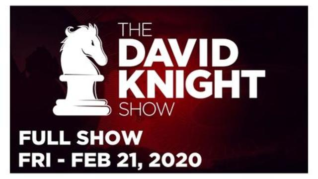 DAVID KNIGHT SHOW (FULL SHOW) FRIDAY 2/21/20: GEORGE WEBB, NEWS, REPORTS & ANALYSIS • INFOWARS