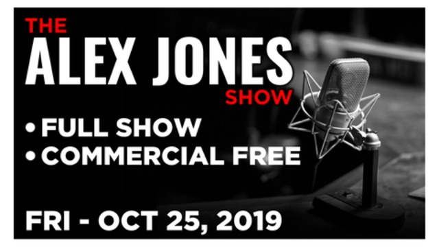 ALEX JONES (FULL SHOW) FRIDAY 10/25/19: DOJ HAMMERFALL!!!, ROGER STONE BREAKS SILENCE, NEWS