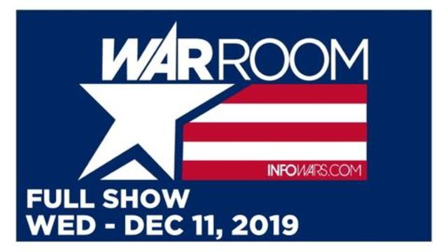 WAR ROOM (FULL SHOW) Wednesday 12/11/19 • Andrew Tate, News, Calls, Reports & Analysis • Infowars