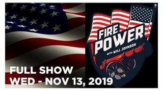 FIRE POWER NEWS (FULL SHOW) WED – 11/13/19: STEVE ALLEN, IMPEACHMENT COUP RECAP, NEWS & ANALYSIS