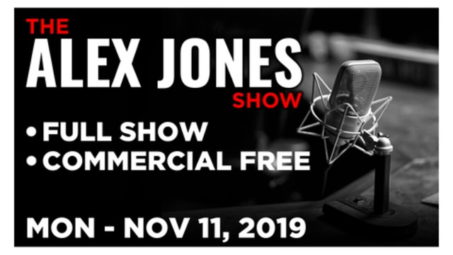 ALEX JONES (FULL SHOW) MONDAY 11/11/19: MICHALE GRAVES, GERALD CELENTE TRENDS, NEWS, CALLS