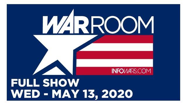 WAR ROOM (FULL SHOW) WEDNESDAY 5/13/20