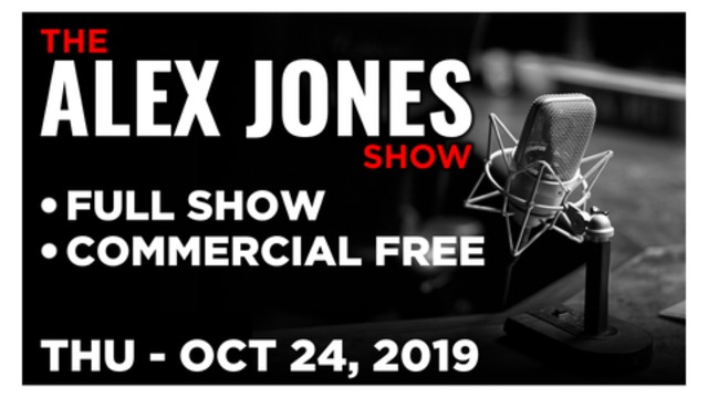 ALEX JONES (FULL SHOW) Thursday 10/24/19: Lee Stranahan, Robert Barnes, News, Calls & Analysis