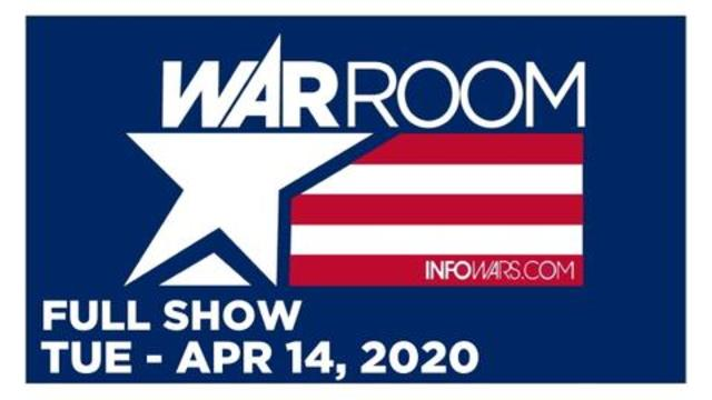 WAR ROOM (FULL SHOW) TUESDAY 4/14/20