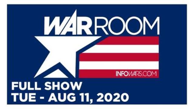 WAR ROOM (FULL SHOW) TUESDAY 8/11/20