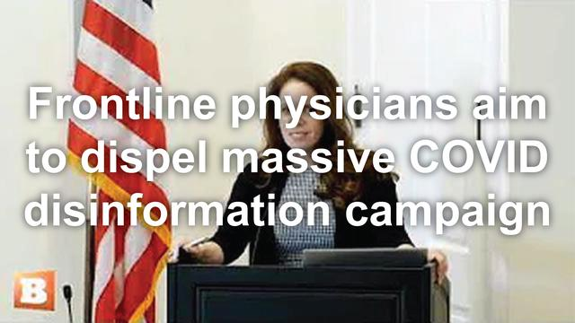 Frontline physicians aim to dispel massive COVID-19 disinformation campaign' on Capitol Hill