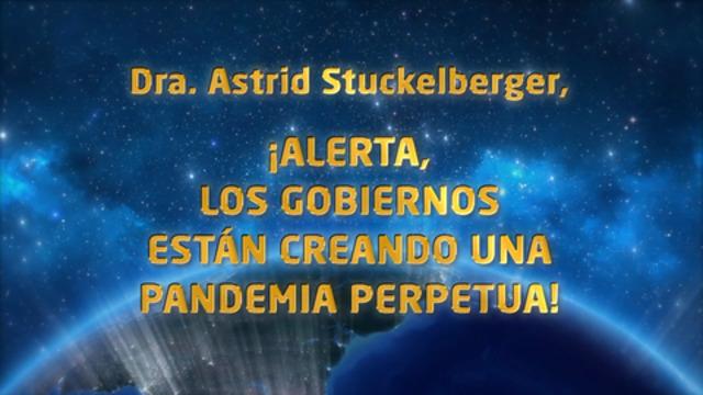 Dra. Astrid Stuckelberger, ¡Alerta, los gobiernos están creando ...