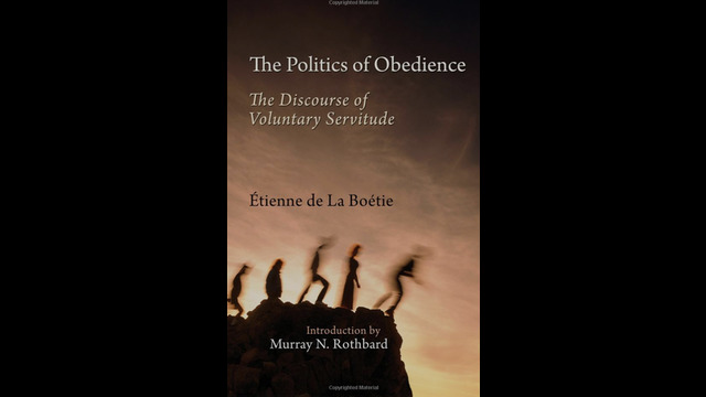 Discussing The Politics of Obedience: The Discourse of Voluntary Servitude - THE CORBETT REPORT