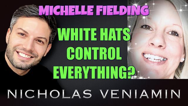 Nicholas Veniamin & Michelle Fielding Discuss White Hats Control Everything! - Must Video