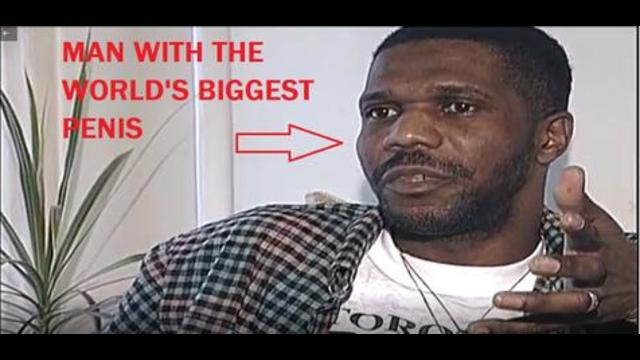 MAN WITH THE WORLD'S BIGGEST PENIS