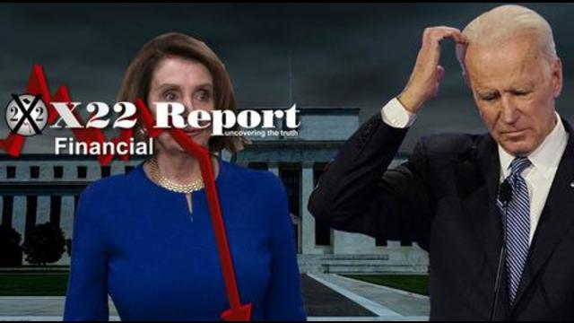 X22Report: The Economy Is Waking People Up To The Central Bank & The Deep State, Thanks Joe Biden & Nancy Pelosi! - Must Video