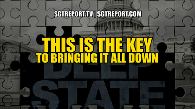 This Is The Key To Bringing It All Down! - SGT Report Must Video