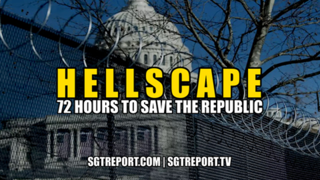 Hellscape: 72 Hours To Save The Republic! - SGT Report Must Video