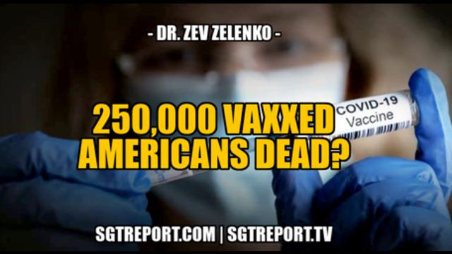 Dr. Zev Zelenko: Wir haben 250.000 tot geimpfte Amerikaner! SGTReport!