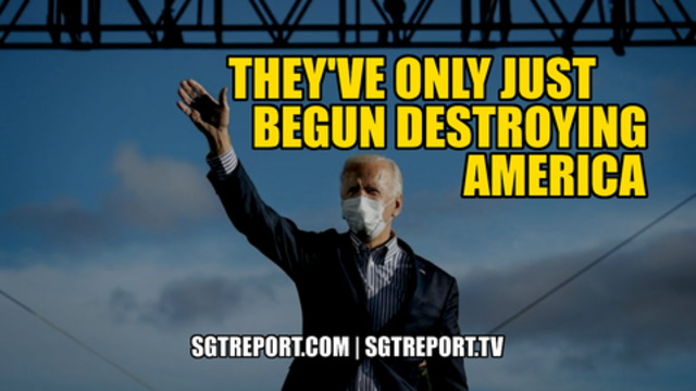 They've Only Just Begun To Destroy America! - SGT Report Must Video
