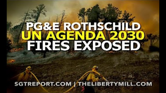 Image result for image of PG&E ROTHSCHILD UN AGENDA 2030 FIRES EXPOSED.