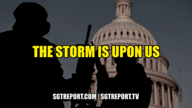 The Storm Is Upon Us, This Is It! - SGT Report Must Video