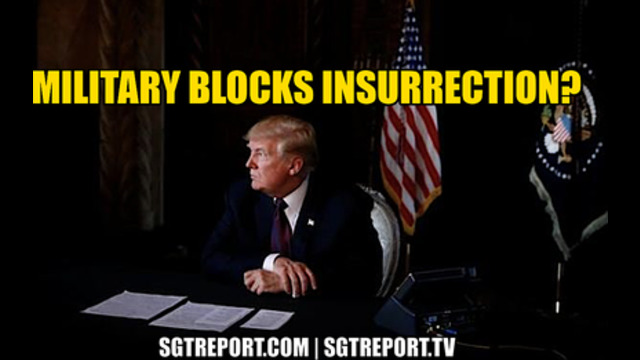 US Military Blocks Insurrection? - SGT Report Must Video