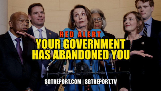 Red Alert: Your 'Government' Has Abandon You! Prepare For Collapse! - SGT Report Must Video