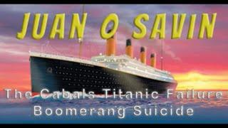 Juan O Savin - Titanic Reversals! The Deep State's Purim Disaster!  Deeps State Purim Boomerang Q142! - Must Video