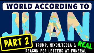 World According to Juan O Savin Trump Tesla Connection: Real Reason for Letters at GHWB Funeral - Abel Danger - Part 2 - Must Video