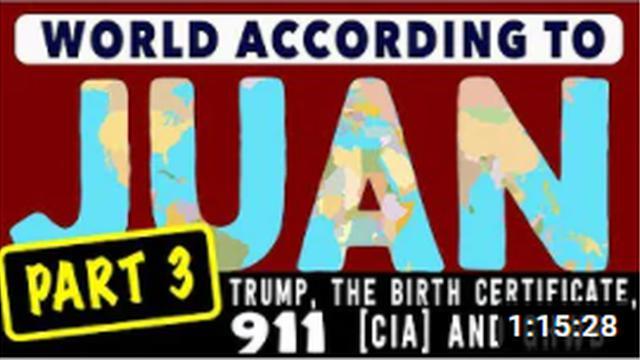 World According To Juan O'Savin: Trump, Obama Birth Certificate, Loretta Fuddy, 911, [CIA] + GHWB! - Part 3 - Must Video